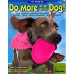 101 WAYS TO DO MORE WITH YOUR DOG  9789812752390