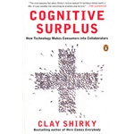 Cognitive Surplus: How Technology Makes Consumers into Collaborators(ISBN=9780143119586)