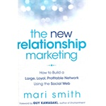 The New Relationship Marketing: How To Build A Large, Loyal, Profitable Network Using The Social Web(ISBN=9781118063064)